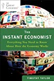 The Instant Economist: Everything You Need to Know About How the Economy Works