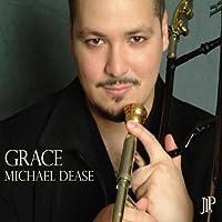 Grace by Michael Dease (2010-06-08)