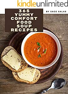 365 Yummy Comfort Food Soup Recipes: Happiness is When You Have a Yummy Comfort Food Soup Cookbook! (English Edition)