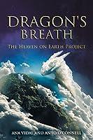 Dragon's Breath: The Heaven on Earth Project