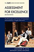 Assessment for Excellence: The Philosophy and Practice of Assessment and Evaluation in Higher Education (American Council on Education, Series on Higher Education)