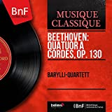 Beethoven: Quatuor à cordes No. 13, Op. 130 (Mono Version)