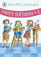 Happy Birthday x3 (Walker Stories) by Libby Gleeson(2007-07-02)