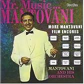 Mr. Music...Montovani/More Mantovani Film Encores