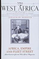 Africa, Empire and Fleet Street: Albert Cartwright and West Africa Magazine