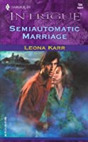 Semiautomatic Marriage (Harlequin Intrigue Series)