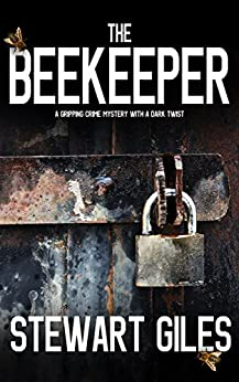 THE BEEKEEPER a gripping crime mystery with a dark twist by [GILES, STEWART]