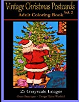 Vintage Christmas Postcards Vol. 2 Adult Coloring Book: 25 Grayscale Images: Adult Coloring Book (Adult Coloring Books)