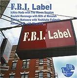 F.B.I.Label 画像