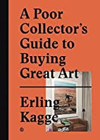 A Poor Collector's Guide to Buying Great Art by Unknown(2015-06-23)