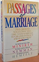Passages of Marriage: Five Growth Stages That Will Take Your Marriage to Greater Intimacy and Fulfillment (Minirth Meier Clinic Series)