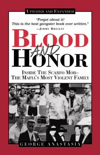 Blood and honor inside the scarfo mob the mafias most violent blood and honor inside the scarfo mob the mafias most violent family by fandeluxe Images