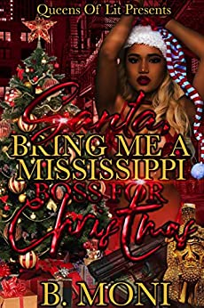 Santa, Bring Me A Mississippi Boss For Christmas by [Moni, B.]