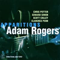 Apparitions by ADAM ROGERS QUINTET (2005-04-26)