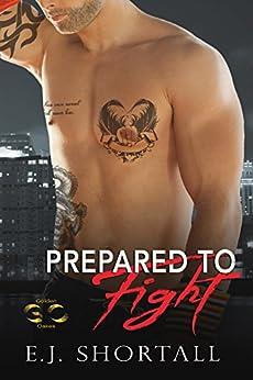 Prepared to Fight by [Shortall, E.J.]