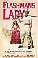 Flashman's Lady (The Flashman Papers) by George MacDonald Fraser(1999-08-02)