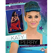 Katy Perry: From Gospel Singer to Pop Star (Pop Culture Bios)