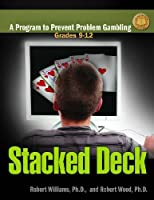 Stacked Deck: A Program to Prevent Problem Gambling: Facilitaor's Guide: Grades 9-12