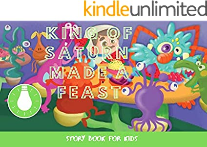 King Of Saturn Made A Feast: Before Bed Children's Book- Cute story - Easy reading Illustrations -Cute Educational Adventure   . (English Edition)