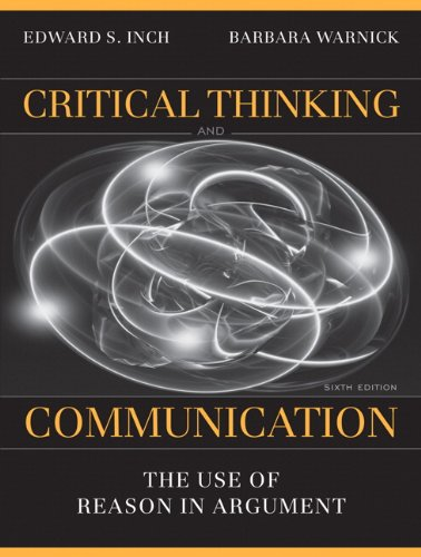 Download Critical Thinking and Communication: The Use of Reason in Argument 0205672930