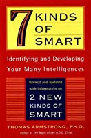 7 (Seven) Kinds of Smart: Identifying and Developing Your Multiple Intelligences by Thomas Armstrong(1999-10-01)