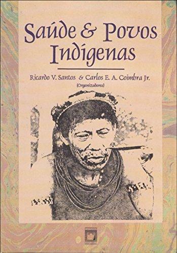 Saúde e povos indígenas (Portuguese Edition)