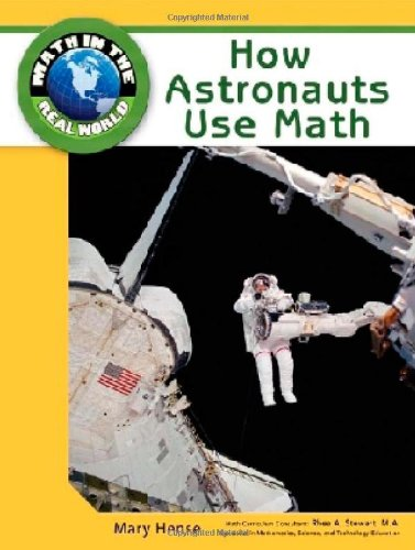 How Astronauts Use Math (Math in the Real World)