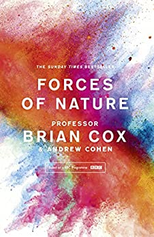 Forces of Nature by [Cox, Professor Brian, Cohen, Andrew]