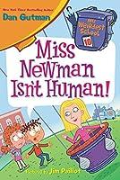 My Weirdest School #10: Miss Newman Isn't Human!