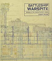 The Battleship Warspite: Detailed in the Original Builders' Plans