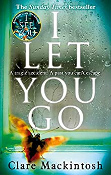 I Let You Go: The Richard & Judy Bestseller by [Mackintosh, Clare]