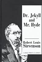 Dr. Jekyll and Mr. Hyde (Transaction Large Print Books)