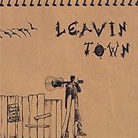 Leavin Town
