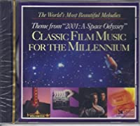Theme from 2001: A Space Odyssey Classic Film Music for the Millennium (The World's Most Beautiful Melodies)(Reader's Digest) CD (2000-05-04)