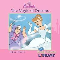 """Disney """"Cinderella"""": The Magic of Dreams"""