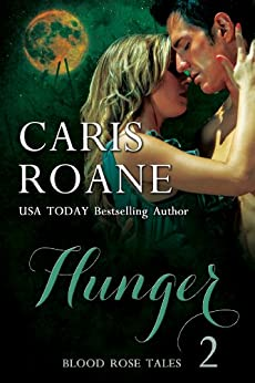 Hunger (Blood Rose Tales Book 2) by [Roane, Caris]