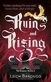 Ruin and Rising: Book 3 (THE GRISHA) by [Bardugo, Leigh]