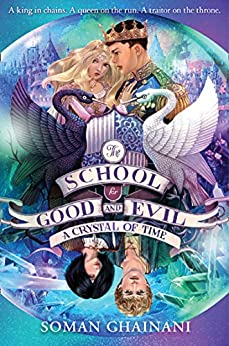 A Crystal of Time (The School for Good and Evil, Book 5) by [Chainani, Soman]