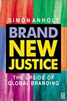 Brand New Justice: The Upside of Global Branding