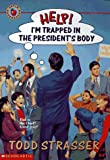 Help!: I'm Trapped in the President's Body