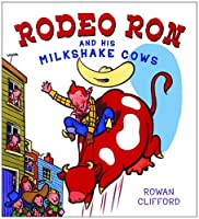 Rodeo Ron and His Milkshake Cows