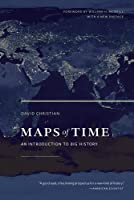 Maps of Time: An Introduction to Big History by David Christian(2011-10-03)