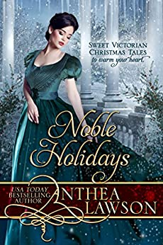 Noble Holidays: Four Sweet Victorian Christmas Novellas by [Lawson, Anthea]