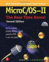 MicroC OS II: The Real Time Kernel (With CD-ROM) by Jean J. Labrosse(2002-06-15)