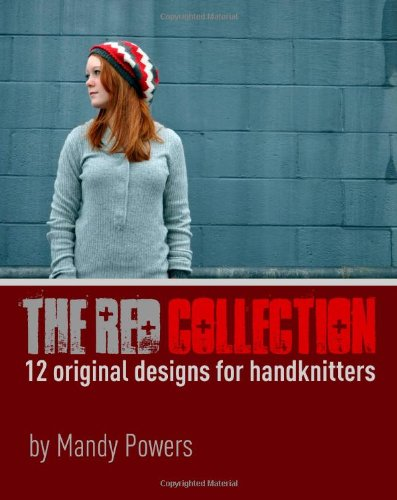 The Red Collection: Twelve Original Designs for Handknitters
