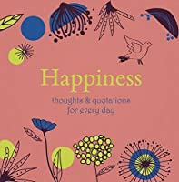 Happiness: Thoughts & Quotations for Every Day [並行輸入品]