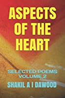 ASPECTS OF THE HEART: SELECTED POEMS VOLUME 2