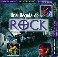 Una Decada De Rock