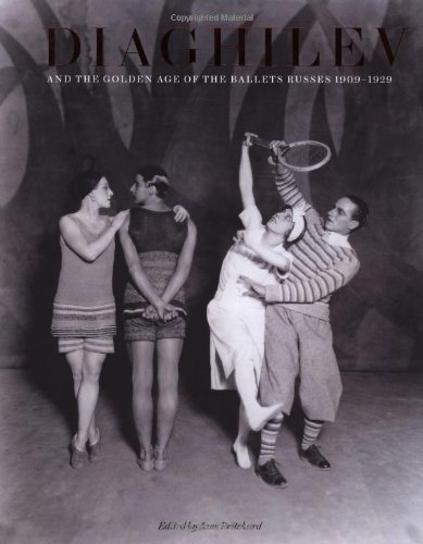 Diaghilev and the Golden Age of the Ballet Russes 1909-1929 (Expanded Edition)