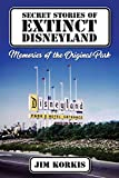 Secret Stories of Extinct Disneyland: Memories of the Original Park 画像